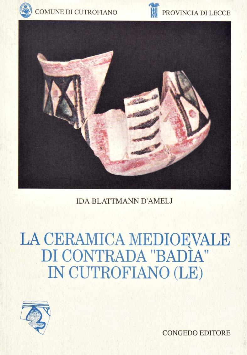 """La ceramica medioevale di contrada """"Badìa"""" in Cutrofiano (Le)"""