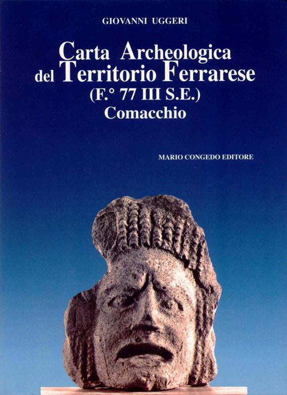 Carta Archeologica del Territorio Ferrarese (F.° 77 III S.E.). Comacchio