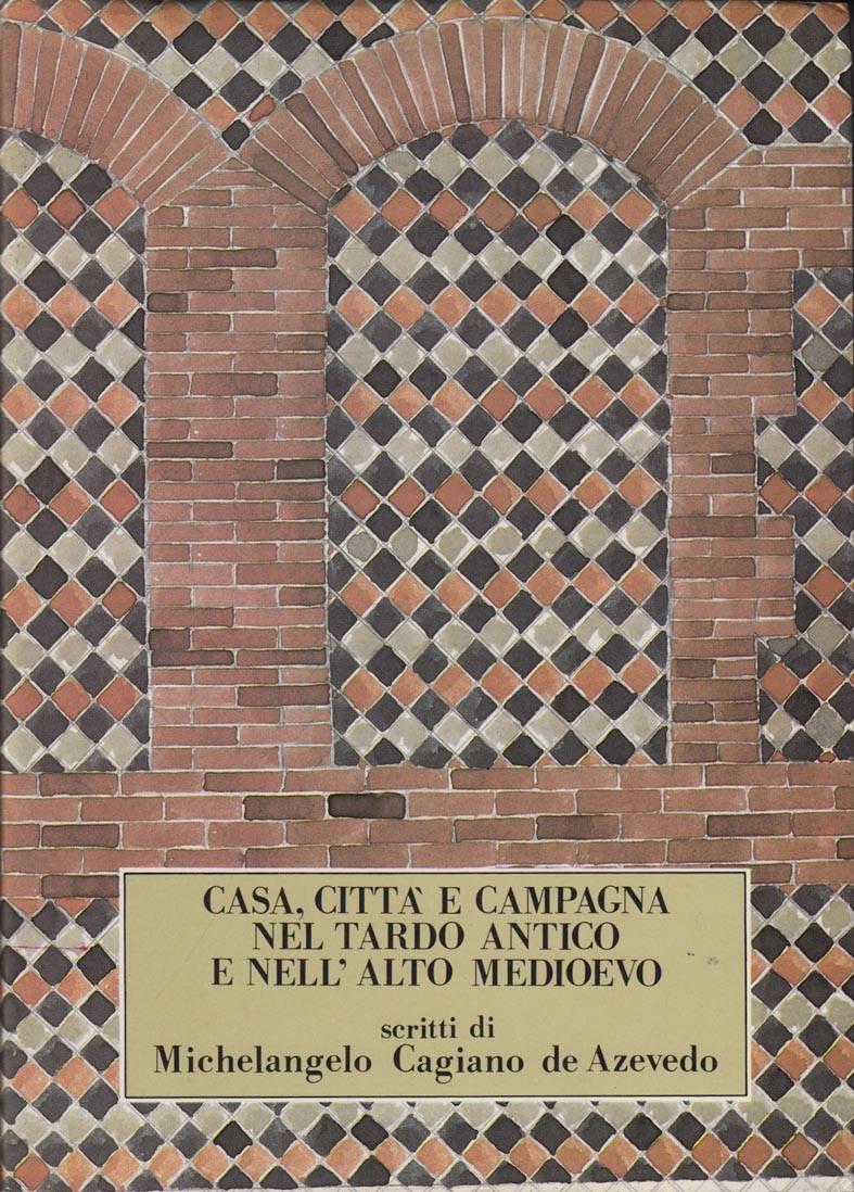 Casa, città e campagna nel Tardo Antico e nell'Alto Medioevo