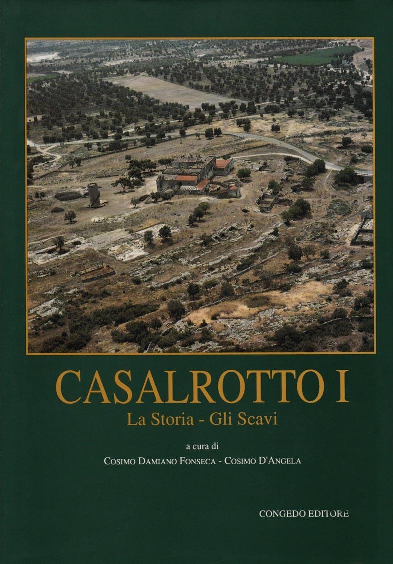 Casalrotto I. La storia - gli scavi