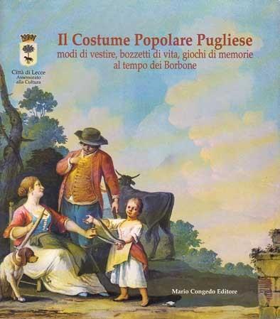 Il Costume Popolare Pugliese. Catalogo della mostra
