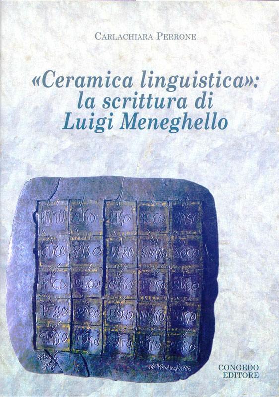 """""""Ceramica linguistica"""": la scrittura di Luigi Meneghello."""