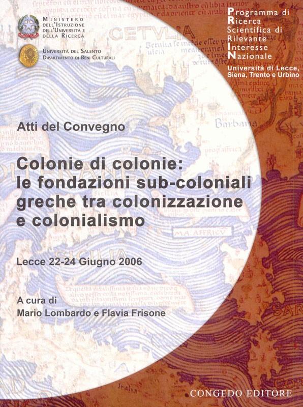 Colonie di colonie: le fondazioni subcoloniali greche tra colonizzazione e colonialismo