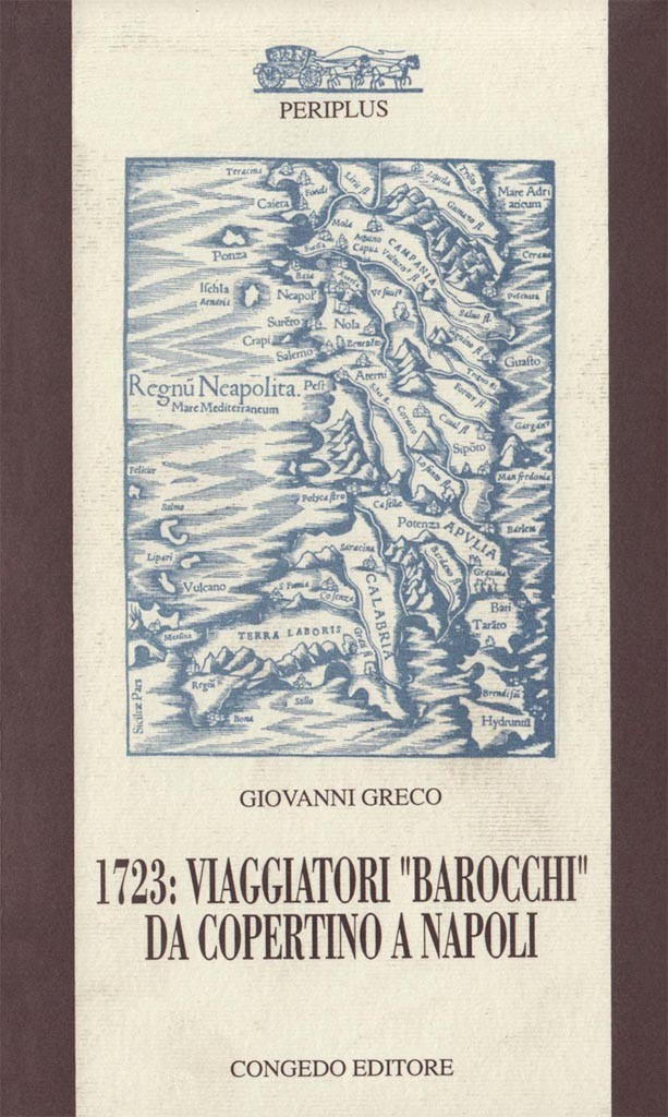 """1723: viaggiatori """"barocchi"""" da Copertino a Napoli"""