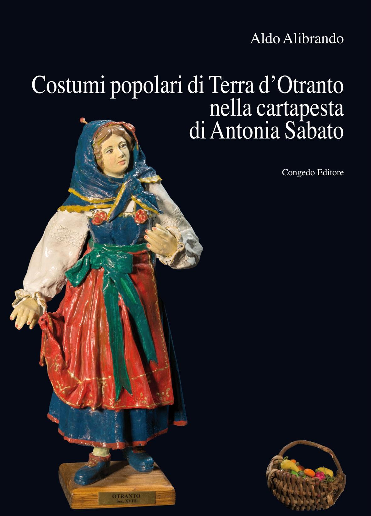 Costumi popolari di Terra d'Otranto nella cartapesta di Antonia Sabato
