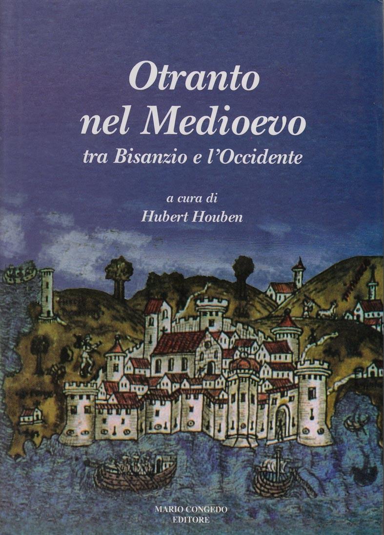 Otranto nel Medioevo tra Bisanzio e l'Occidente
