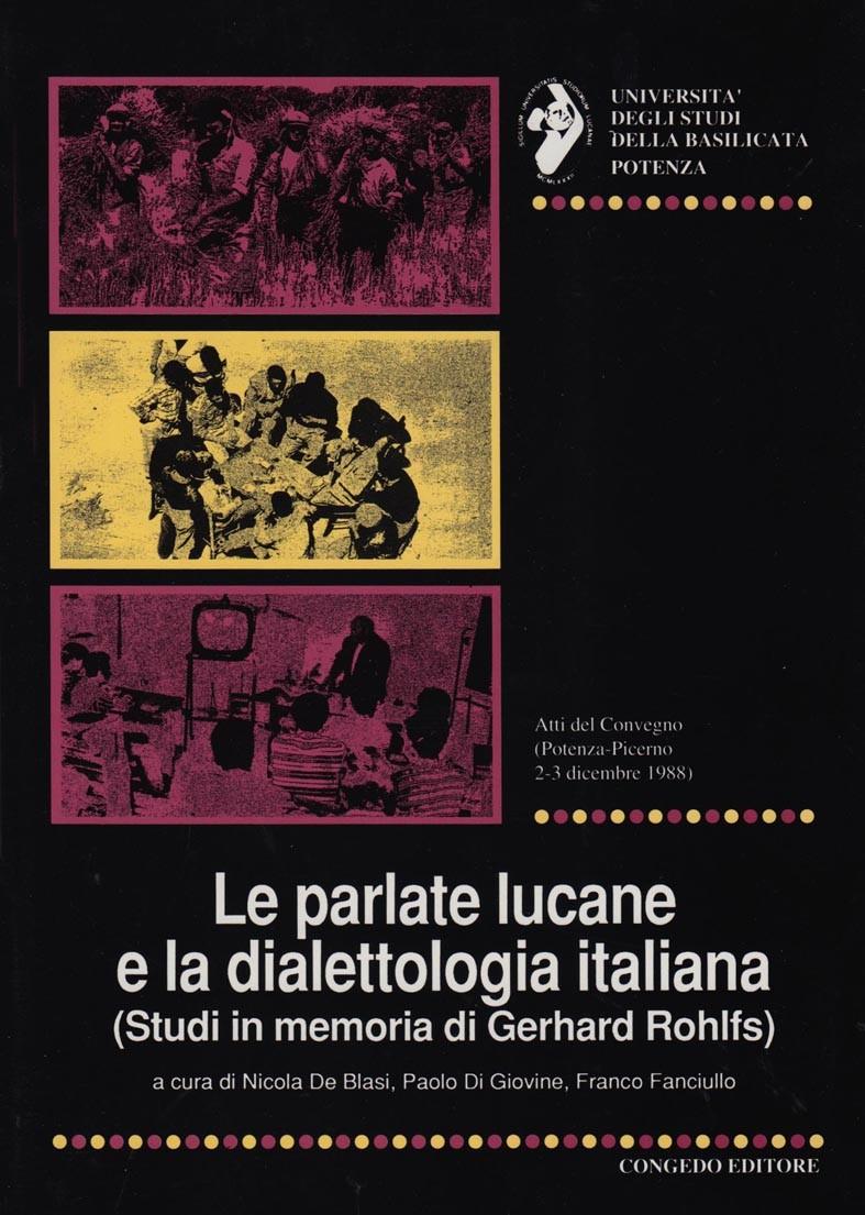 Le parlate lucane e la dialettologia italiana. Studi in memoria di Gerhard Rohlfs. Atti e Memorie 8