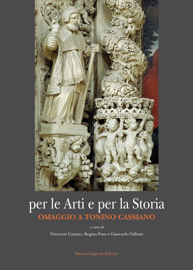 per le Arti e per la Storia. Omaggio a Tonino Cassiano