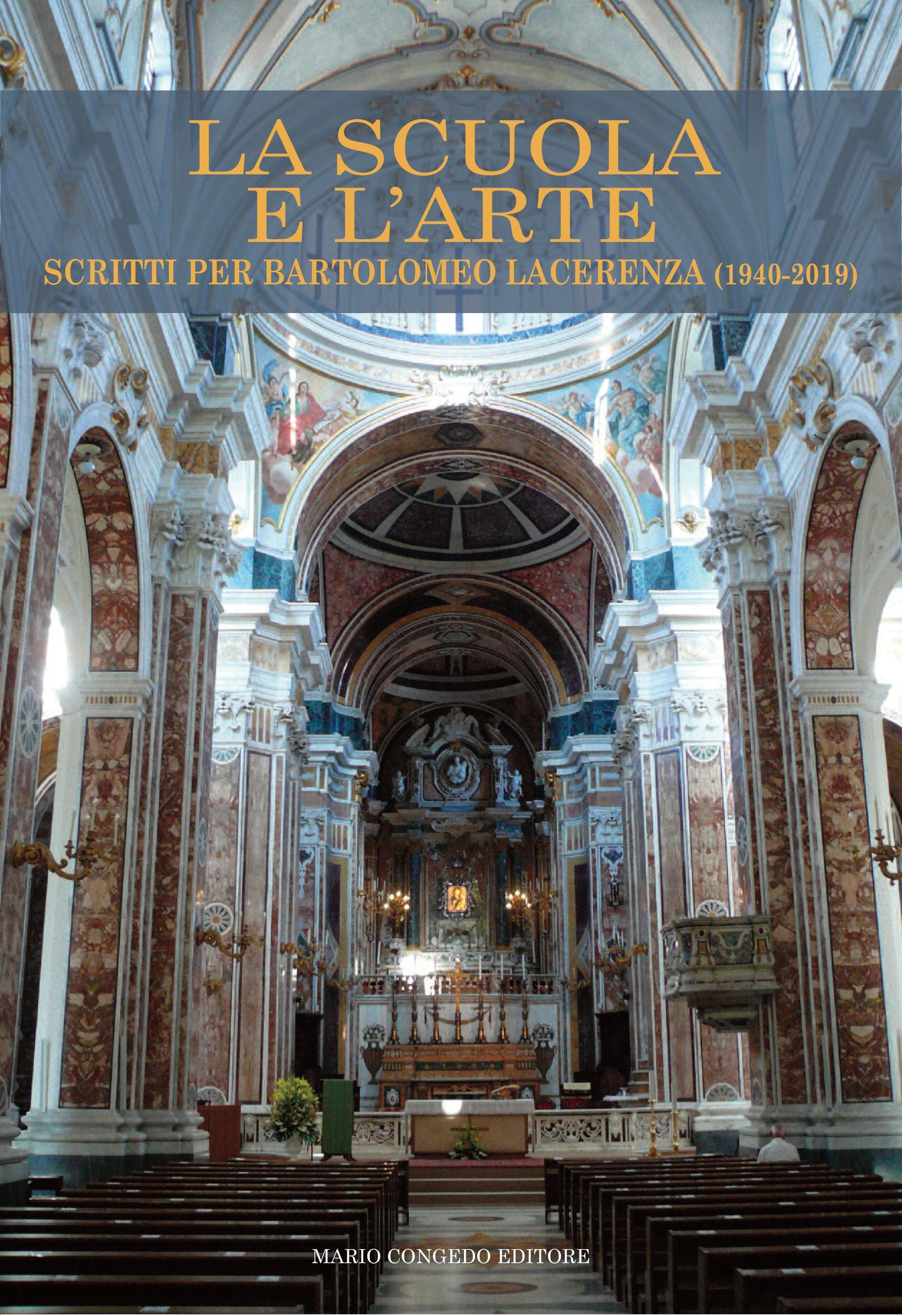 La Scuola e l'Arte. Scritti per Bartolomeo Lacerenza (1940-2019)