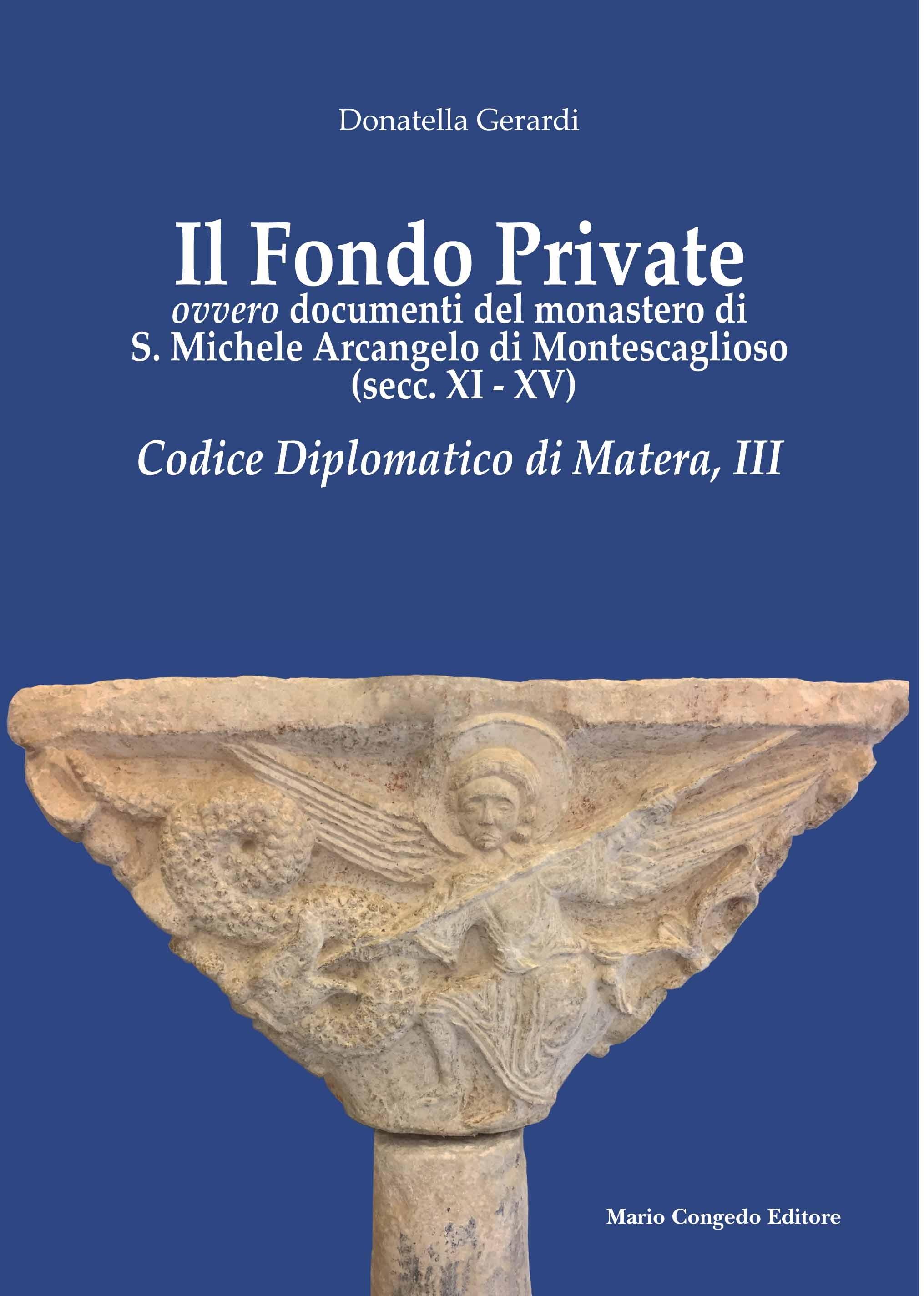 Il Fondo Private ovvero documenti del monastero di S. Michele Arcangelo di Montescaglioso (secc. XI-XV). Codice Diplomatico di Matera, III