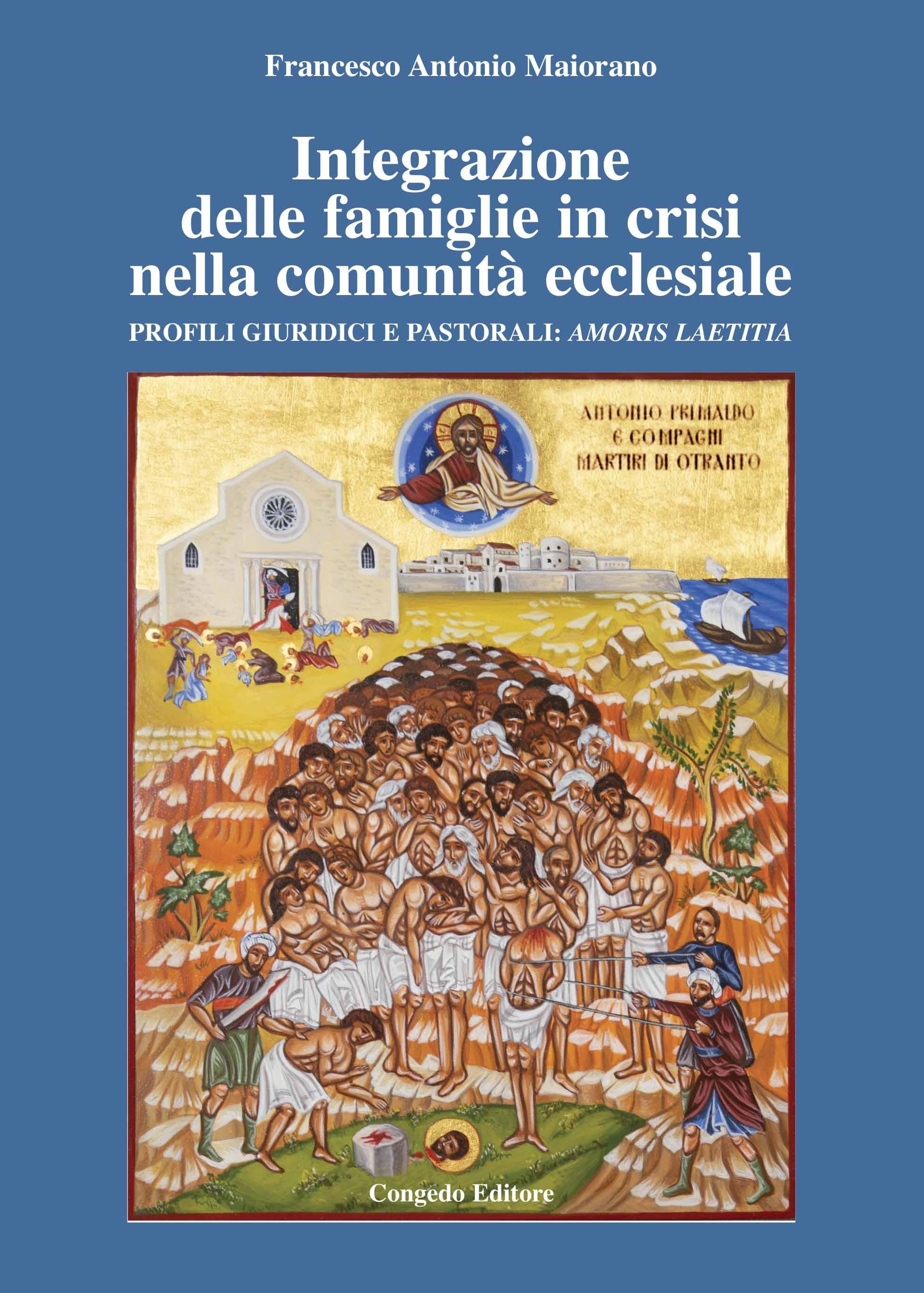 Integrazione delle famiglie in crisi  nella comunità ecclesiale. Profili giuridici e pastorali: amoris laetitia