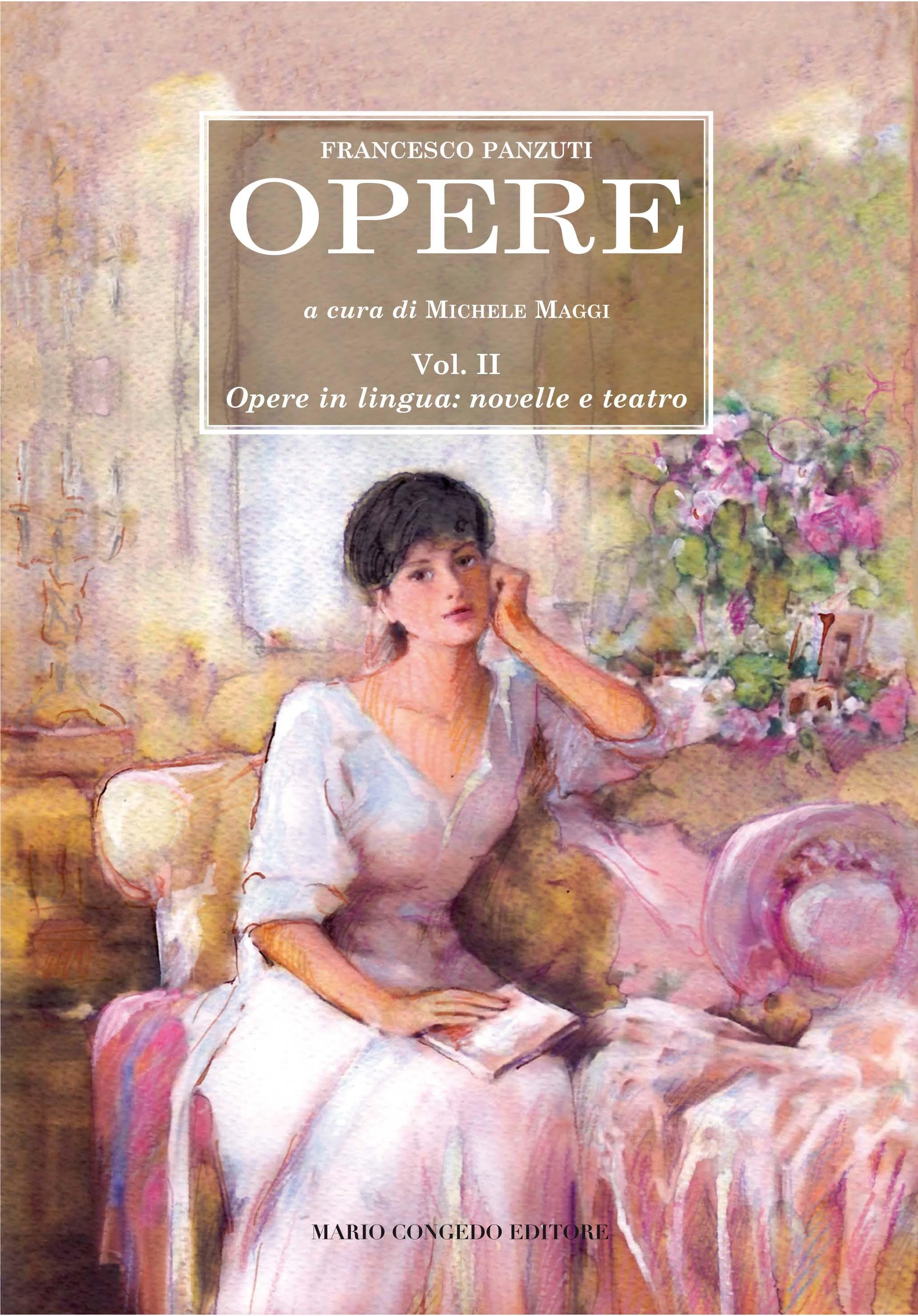 Opere. Vol. II. Opere in lingua: novelle e teatro