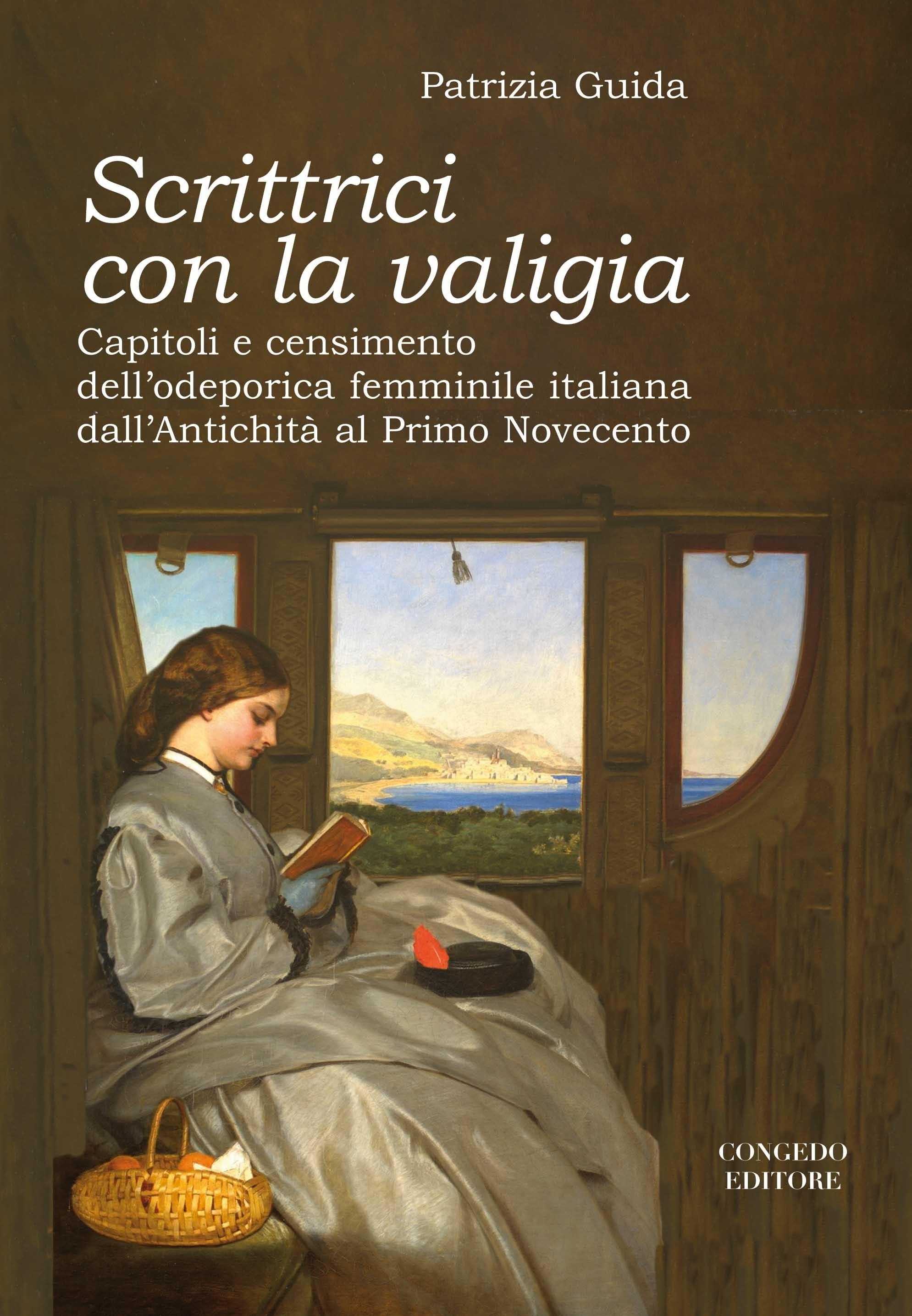 Scrittrici con la valigia. Capitoli e censimento dell'odeporica femminile italiana dall'Antichità al Primo Novecento