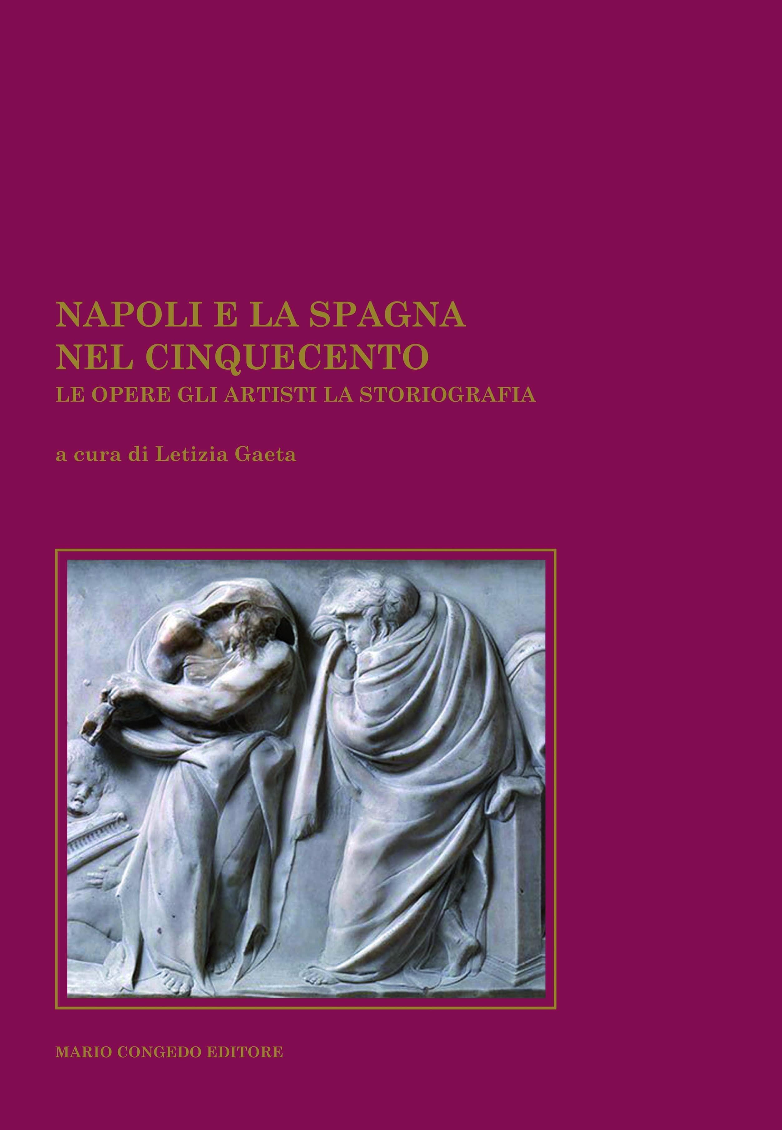 Napoli e la Spagna nel Cinquecento. Le opere, gli artisti, la storiografia