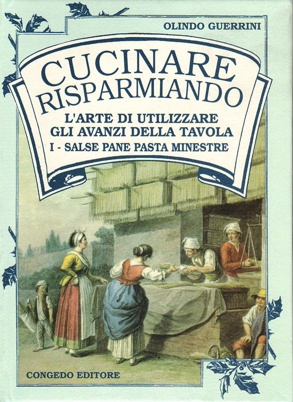 Cucinare risparmiando - Salse, pane, polenta, pasta, minestra, uova