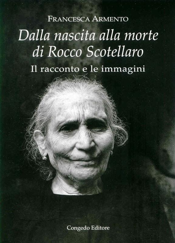 Dalla nascita alla morte di Rocco Stotellaro - Il racconto e le immagini