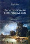 Diario di un' anima - il folle, l'amante, il poeta