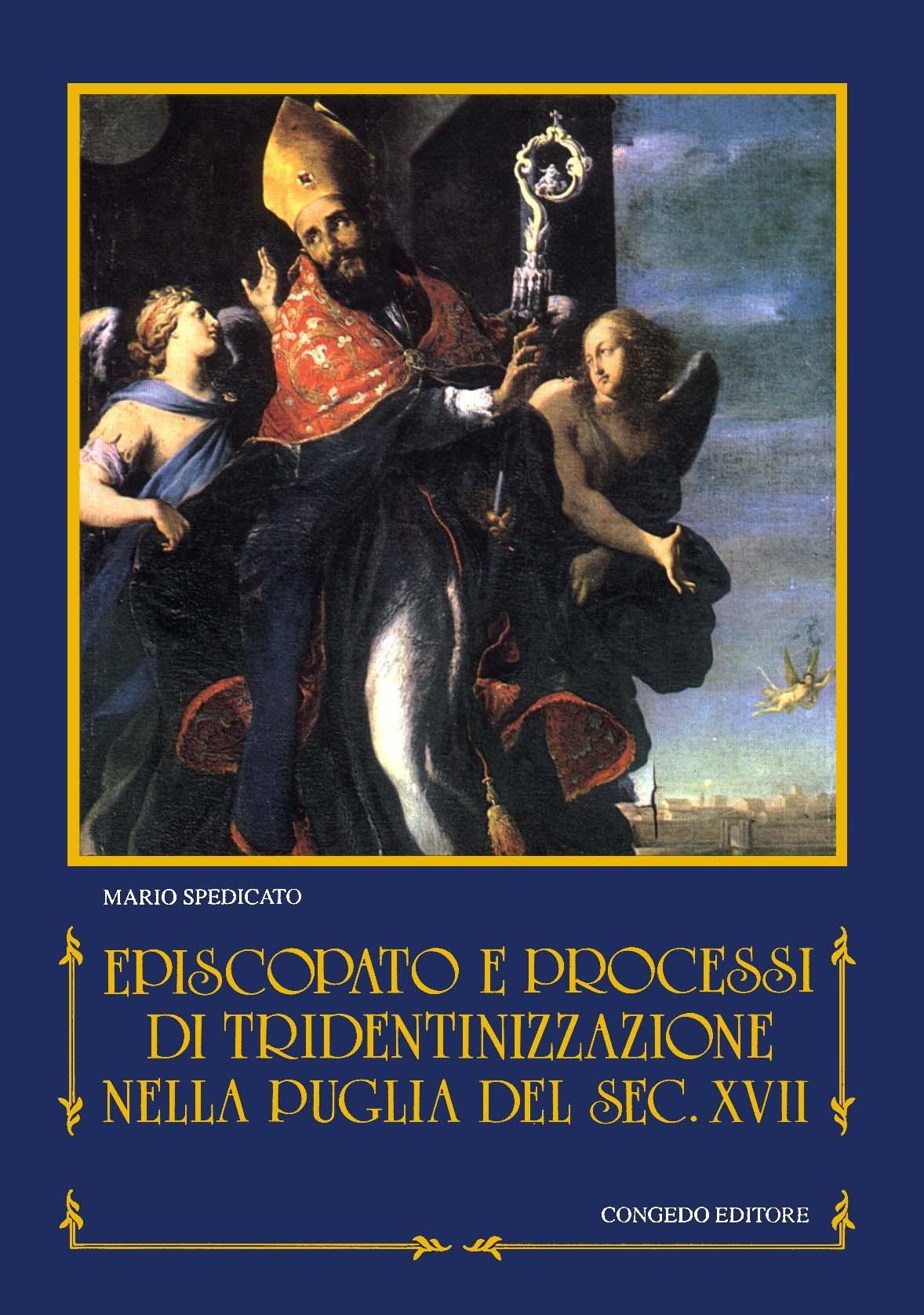 Episcopato e processi di tridentinizzazione  nella Puglia del XVII secolo