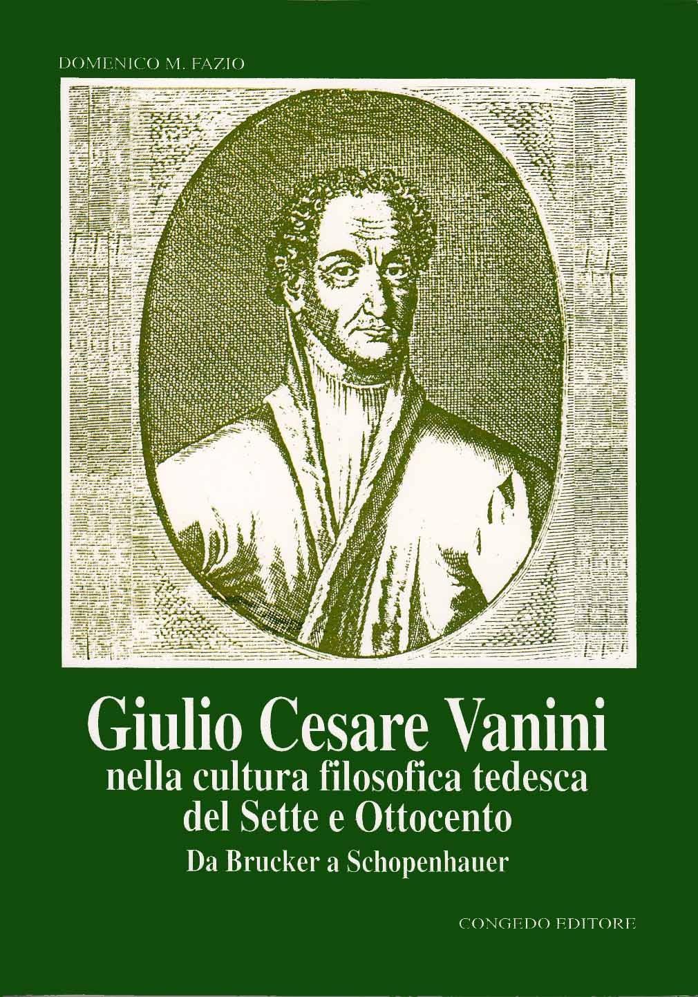 Giulio Cesare Vanini nella cultura filosofica tedesca del Sette e Ottocento. Da Brucker a Schopenhauer