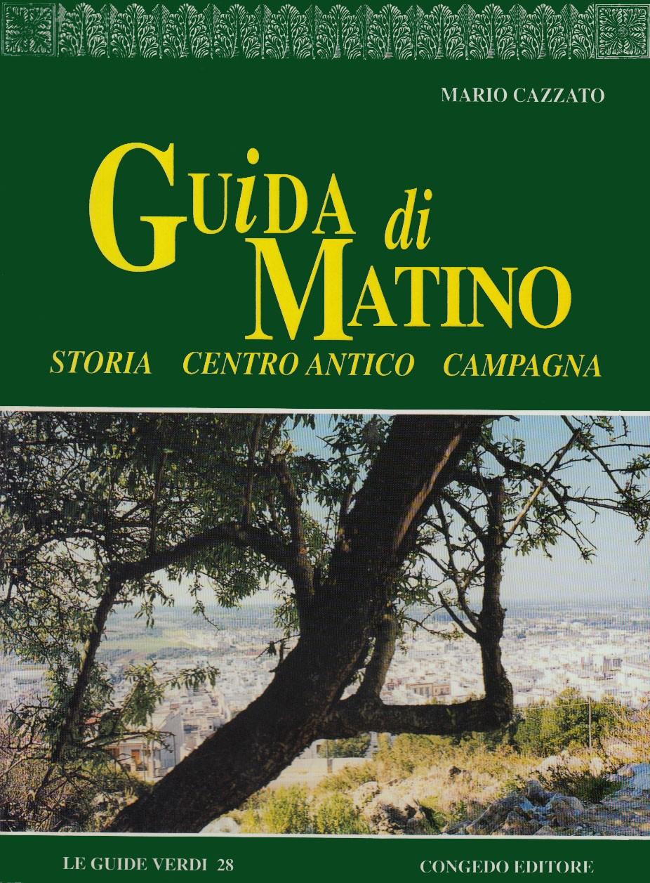 Guida di Matino. Storia, centro antico, campagna