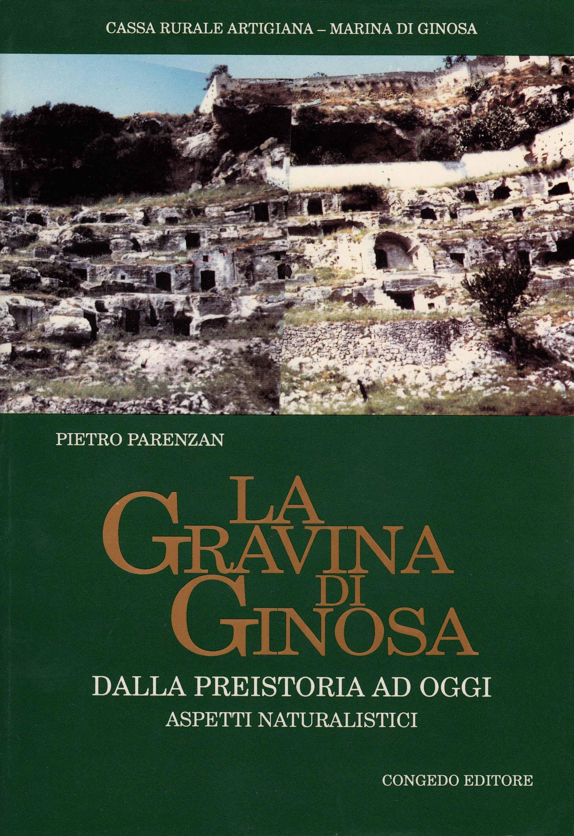 La gravina di Ginosa. Dalla preistoria ad oggi. Aspetti naturalistici.
