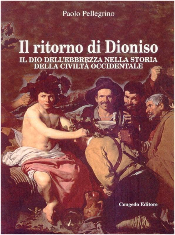 Il ritorno di Dioniso - Il dio dell'ebrezza nella storia della civiltà occidentale