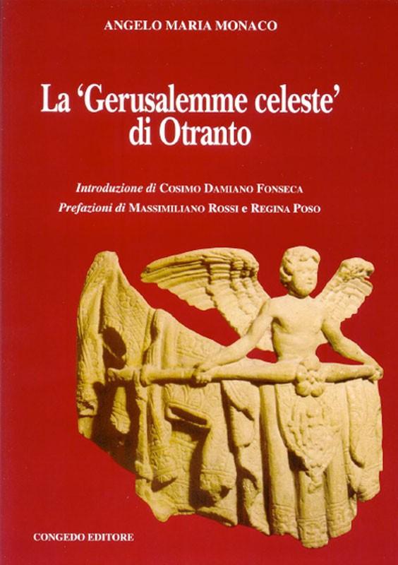 La 'Gerusalemme Celeste' di Otranto