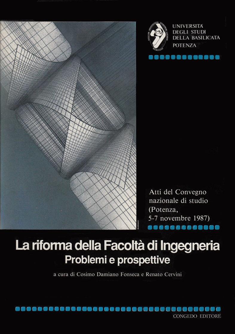 La riforma della Facoltà di Ingegneria. Problemi e prospettive. Atti e memorie 2