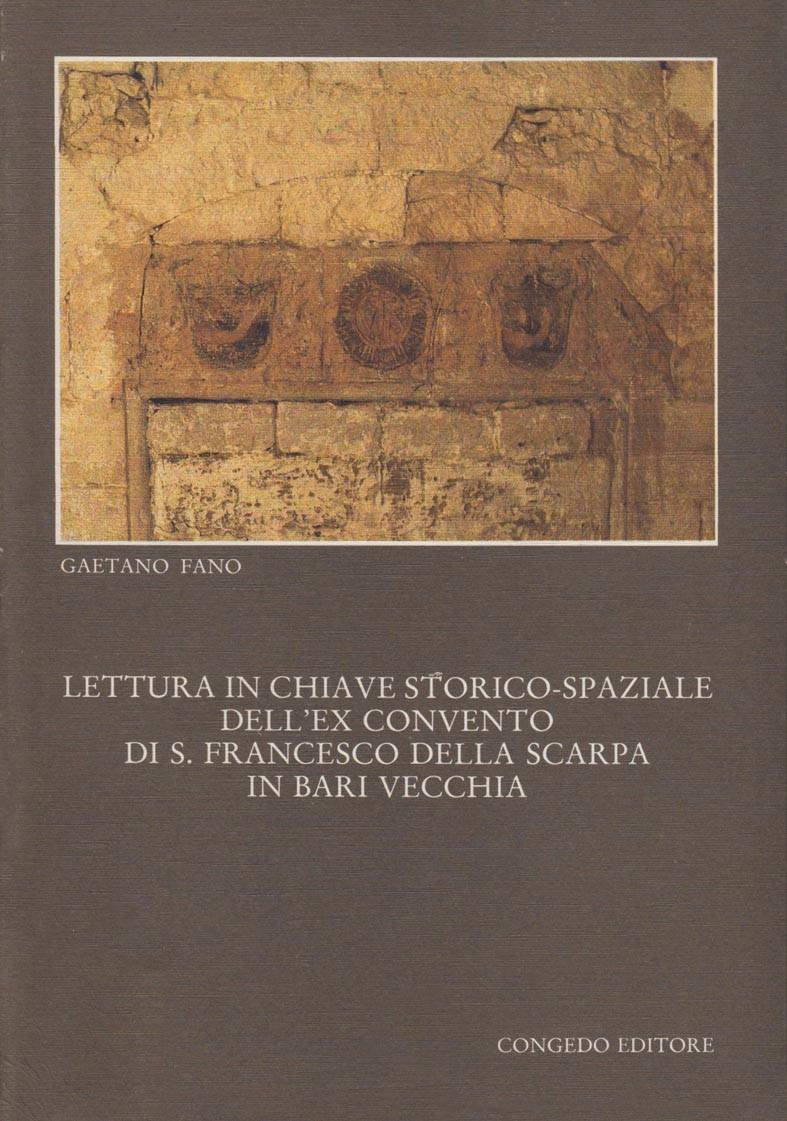 Lettura in chiave storico-spaziale dell'ex convento di S. Francesco della Scarpa