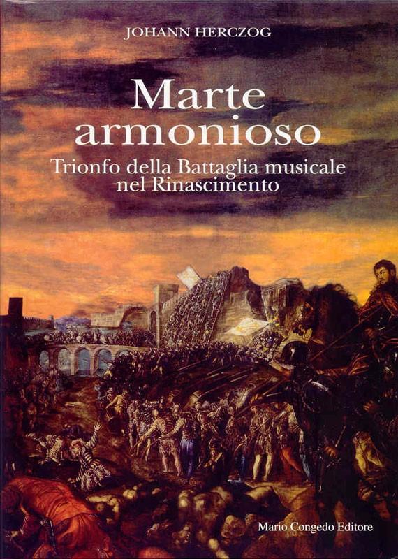 Marte armonioso - Trionfo della Battaglia musicale nel Rinascimento