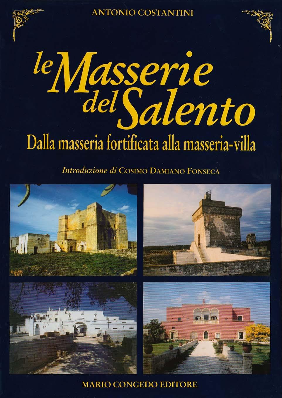 Le Masserie del Salento - Dalla masseria fortificata alla masseria-villa