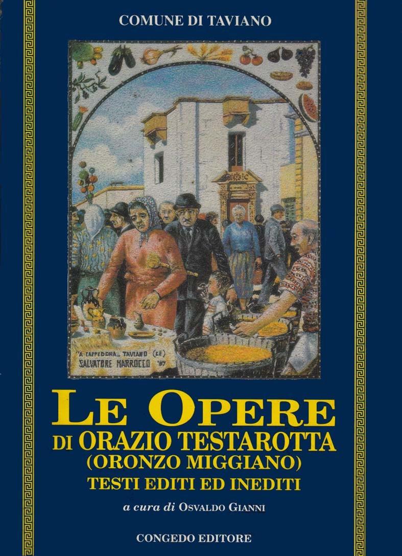 Le opere di Orazio Testarotta (Oronzo Miggiano). Testi editi ed inediti