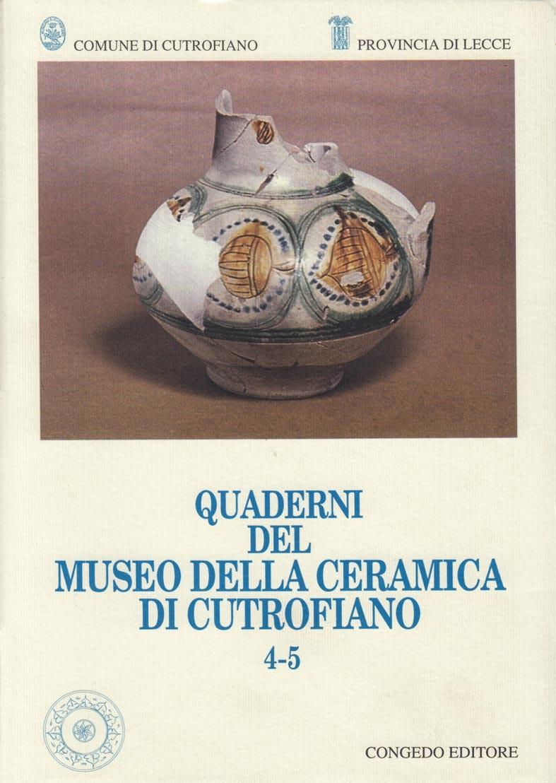 Quaderni del Museo della Ceramica di Cutrofiano 4-5