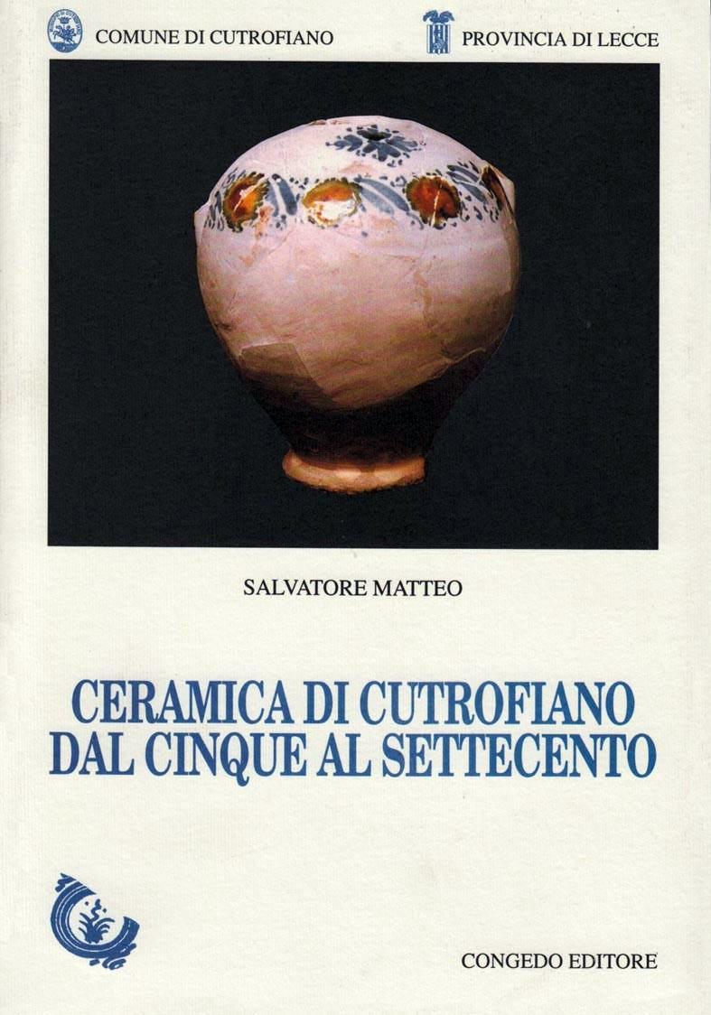 Ceramica di Cutrofiano dal Cinque al Settecento