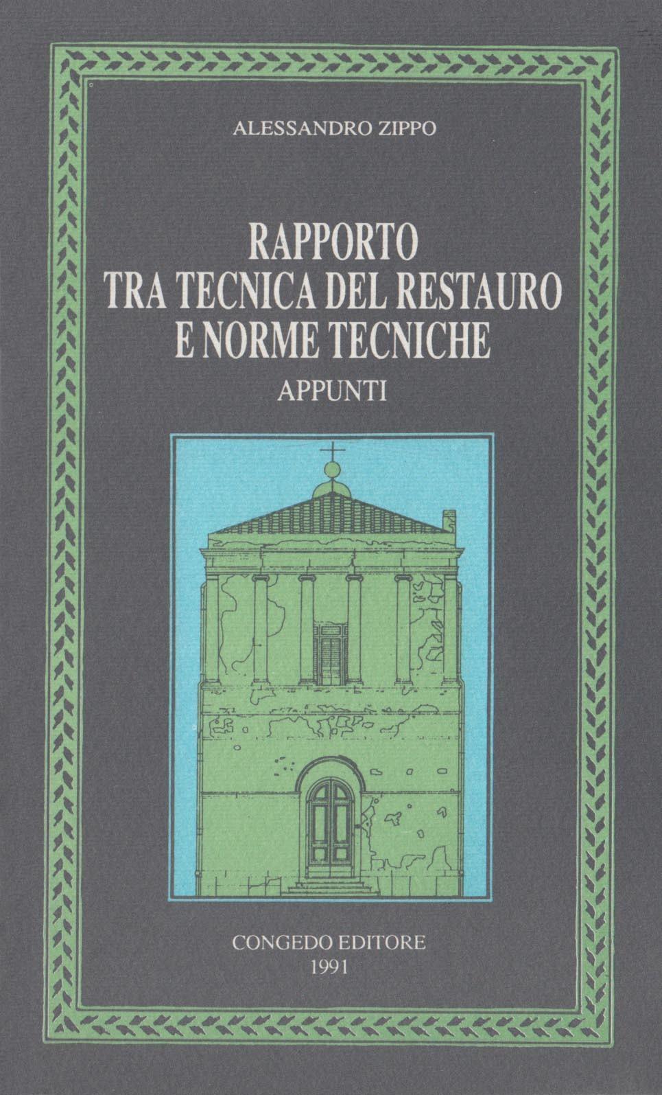 Rapporto tra tecnica del restauro e norme tecniche - Appunti