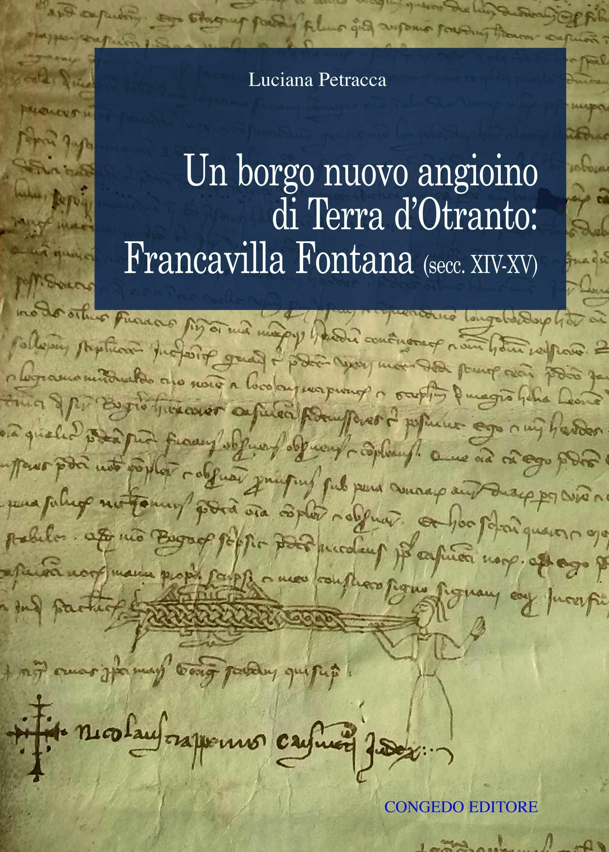 Un borgo nuovo angioino di Terra d'Otranto: Francavilla Fontana (secc. XIV-XV)