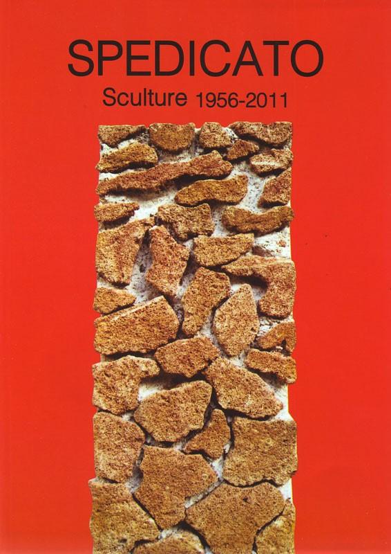 Spedicato. Sculture 1956-2011