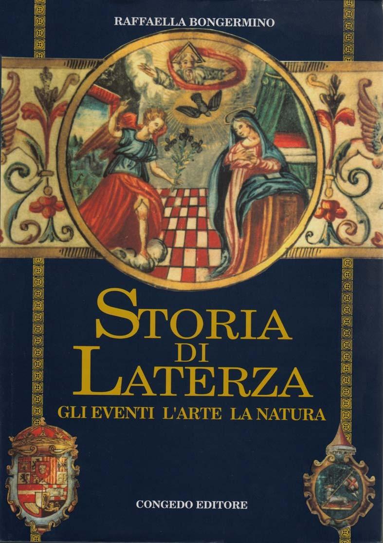 Storia di Laterza. Gli eventi l'arte la natura
