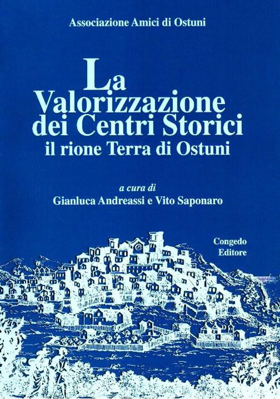 La Valorizzazione dei Centri Storici - Il rione Terra di Ostuni
