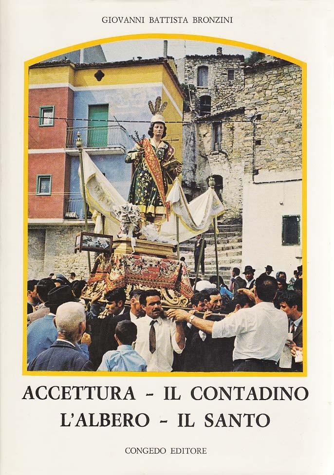 Accettura - Il Contadino - L'Albero - Il Santo