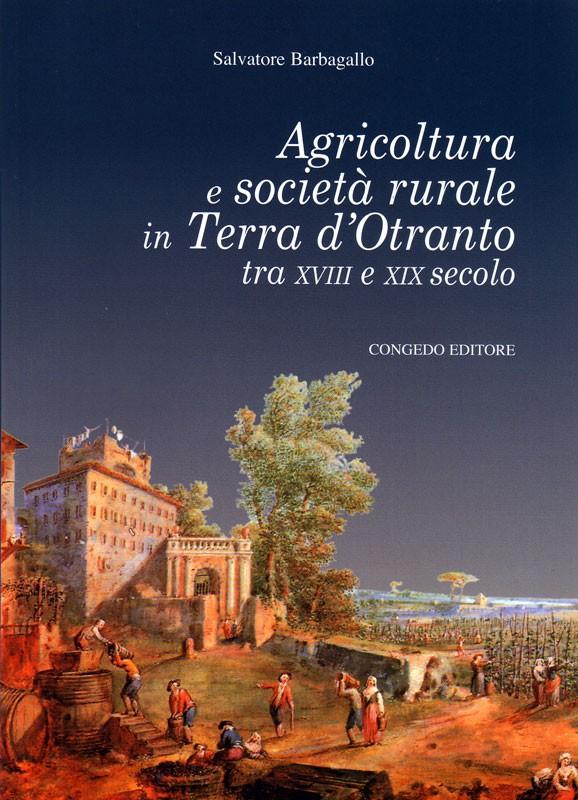 Agricoltura e società rurale in terra d'Otranto tra XVIII E XIX secolo