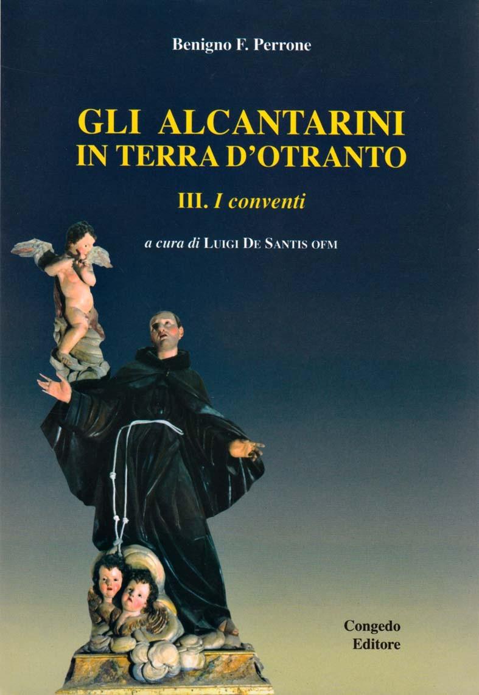 Gli Alcantarini in Terra d'Otranto. III. I Conventi