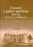 Carceri e galere politiche. Memorie del Duca Sigismondo Castromediano