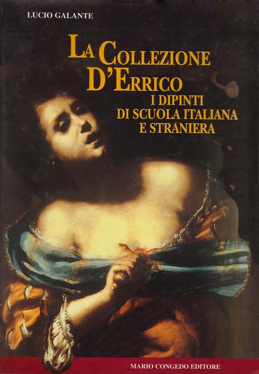 La collezione D'Errico - I dipinti di scuola italiana e straniera