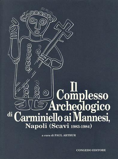 Il complesso archeologico di Carminiello ai Mannesi (Napoli). Scavi 1983- 1984.
