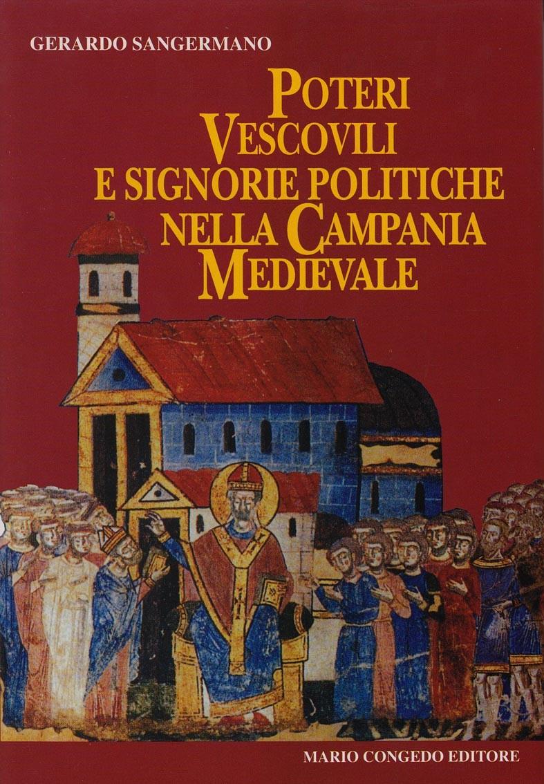 Poteri Vescovili e signorie politiche nella Campania Medievale