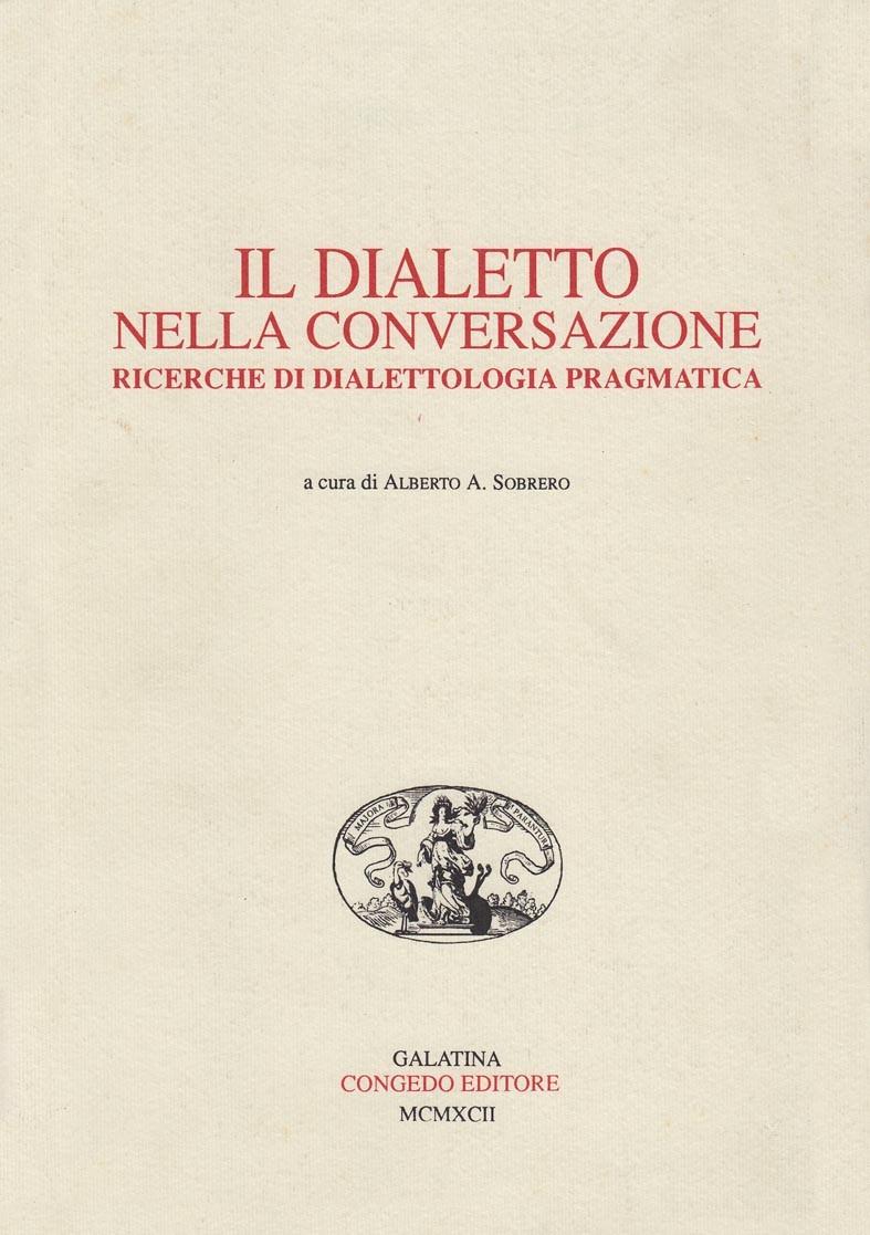 Il dialetto nella conversazione. Ricerche di dialettologia pragmatica