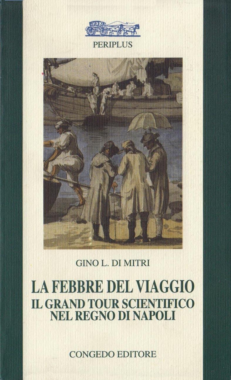 La febbre del viaggio. Il grand tour scientifico nel Regno di Napoli