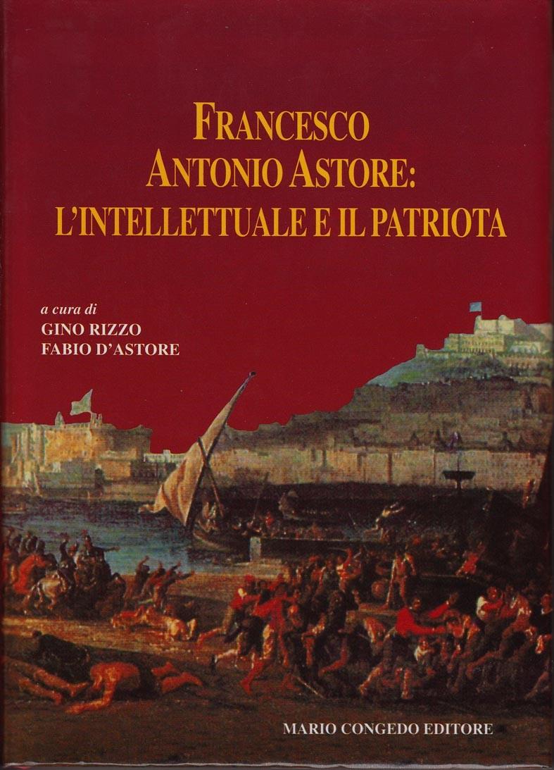 Francesco Antonio Astore: l'intellettuale e il patriota