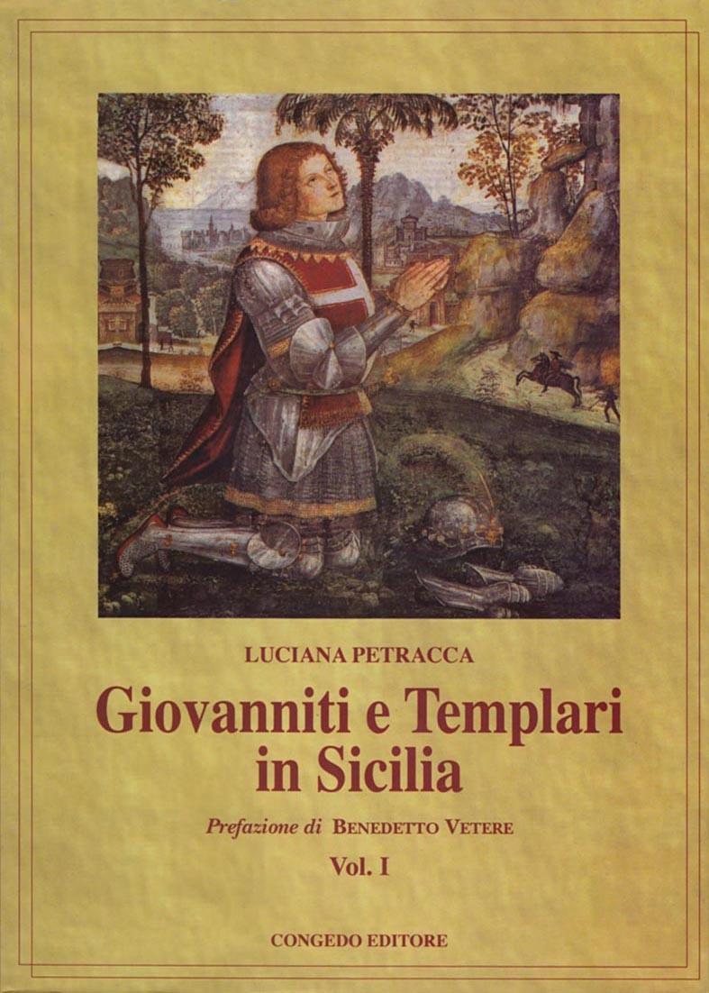 Giovanniti e Templari in Sicilia. Vol. I